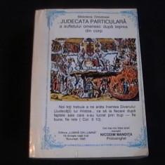 Carte religioasa - JUDECATA PARTICULARA A SUFLETULUI OMENESC DUPA IESIREA DIN CORP-N.MANDITA-