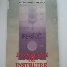 BASIC PROGRAME DE INSTRUIRE - ADRIAN I. VLAD ( 113 )