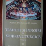 Traditie si innoire in slujirea liturgica / Nicolae D. Necula (vol. 3) - Carti ortodoxe
