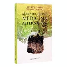 Adevarul despre medicina alternativa - Carte Medicina alternativa