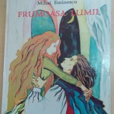 Carte de povesti - Frumoasa lumii - Mihai Eminescu/ ilustratii de Angela Brasoveanu