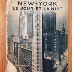 Carte veche - PAUL MORAND- NEW YORK, LE JOUR ET LE NUIT, CONTINE HELIOGRAVURI, 1930