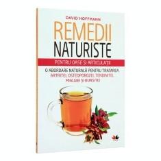 Carte tratamente naturiste - Remedii naturiste pentru oase si articulatii