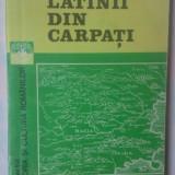 ALAIN RUZE - LATINII DIN CARPATI - Istorie