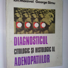Diagnosticul citologic si histologic al adenopatiilor - Ed. Dacia 1977 - Carte Diagnostic si tratament