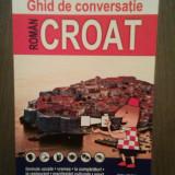 GHID DE CONVERSATIE ROMAN-CROAT - GORAN FILIPI, FLORIN LAZAR IONILA
