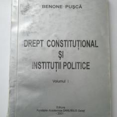 DREPT CONSTITUTIONAL SI INSTITUTII POLITICE ( VOL. I + VOL. II ) - BENONE PUSCA ( 1293 + 1327 ) - Carte Drept constitutional