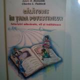 Calatorie in Tara Povestirilor - Louis B. Reynolds, Charles L. Paddock (posib. expediere de la 3 lei sau gratuit) - Carte educativa