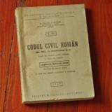 Codul civil roman din 1864 cu modificari la zi - Legislatia speciala civila din timp de pace si razboi - anul 1947 - 372 pagini