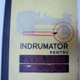 INDRUMATOR PENTRU ATELIERE MECANICE EDITIA A III-A,BUCURESTI 1961-GHEORGHE S.GEORGESCU