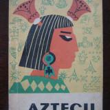 Aztecii - Florica lorint, Georgeta Moraru Popa - Carte Geografie