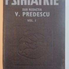 PSIHIATRIE de V. PREDESCU, VOL I 1989