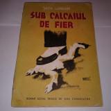 JACK LONDON - SUB CALCAIUL DE FIER ~ roman social, 1945 ~