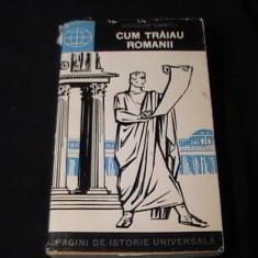 CUM TRAIAU ROMANII-NICOLAE LASCU-PAGINI DE ISTORIE UNIVERSALA-443 PG-