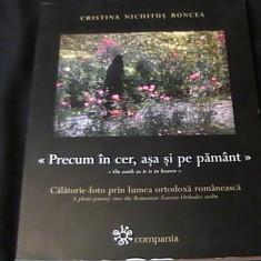Carti Crestinism - PRECUM IN CER ASA SI PE PAMINT-CALATORIE FOTO PRIN LUMEA ORTODOXA ROMANEASCA-