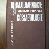 Dermatofarmacie si cosmetologie - Conf. Dr. Adriana Popovici (1982)