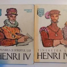 TINERETEA LUI HENRI IV / IMPLINIREA SI SFARSITUL LUI HENRI IV de HEINRICH MANN, VOL I-II 1963