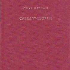 CEZAR PETRESCU - CALEA VICTORIEI ( JURNALUL ) - Roman, Litera