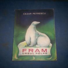 Carte de povesti - FRAM URSUL POLAR CEZAR PETRESCU