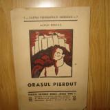 Carte Editie princeps - ORASUL PIERDUT - MIHAI BENIUC - CARTEA REFUGIATULUI ARDELEAN
