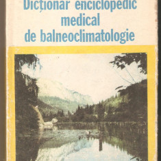 Dictionar enciclopedic medical de balneoclimatologie - Carte Recuperare medicala
