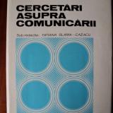 Cercetari asupra comunicarii / sub red.: Tatiana Slama-Cazacu