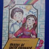 Orasul de creta colorata - Constantin Cublesan / R4P3F - Carte de povesti
