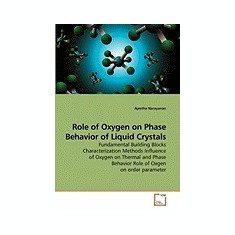 Carte Literatura Engleza - Role of Oxygen on Phase Behavior of Liquid Crystals