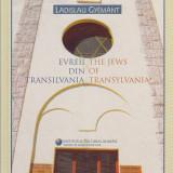 LADISLAU GYEMANT - EVREII DIN TRANSILVANIA ( EDITIE BILINGVA ROMANA - ENGLEZA ) - Istorie