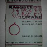 Carte Medicina - Rasele Umane in lumina conceptiei Endocrinologice, 1930, prefata C.I.Parhon
