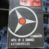 Carti Transporturi - Arta de a conduce automobilul - Petre Cristea
