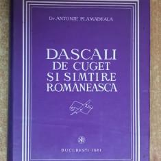 Antonie Plamadeala - Dascali de cuget si simtire romaneasca - Carti Crestinism