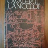 CAVALERUL LANCELOT de CHRETIEN DE TROYES, 1973