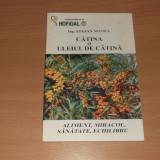 Catina si uleiul de catina - Stefan Manea - Carte tratamente naturiste