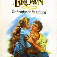 Imbratisare in amurg - Autor(i): Sandra Brown - Roman dragoste