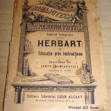 HERBART si Educatia prin instructie - Gabriel Compayre - Carte veche