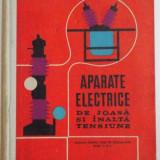 APARATE ELECTRICE DE JOASA SI INALTA TENSIUNE , MANUAL PENTRU LICEE DE SPECIALITATE , ANII IV SI V de AUREL POPA , 1972