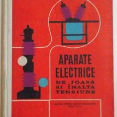 Carti Mecanica - APARATE ELECTRICE DE JOASA SI INALTA TENSIUNE, MANUAL PENTRU LICEE DE SPECIALITATE, ANII IV SI V de AUREL POPA, 1972