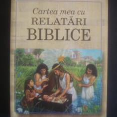 Biblia pentru copii - CARTEA MEA CU RELATARI BIBLICE {ilustratii color}