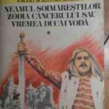 Neamul Soimarestilor Zodia Cancerului Sau Vremea Ducai Voda V - M. Sadoveanu ,529275