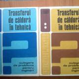 E0e D.Stefanescu-TRANSFERUL DE CALDURA IN TEHNICA (2 volume stare f.buna)