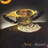 Arheologie - Carte mare, 703 pagini, 2014 AURUL si ARGINTUL ANTIC al Romaniei in MNI+31 muzee 2