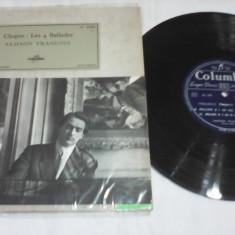 DISC VINIL COLUMBIA CHOPIN LES 4 BALLADES SAMSON FRANCOIS 1958 RAR!!!FC 25083 - Muzica Clasica