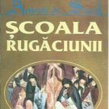 Antonie de Suraj - SCOALA RUGACIUNII - Carti ortodoxe