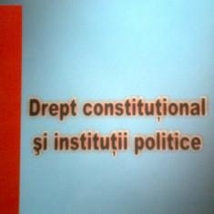 DREPT CONSTITUTIONAL SI INSTITUTII POLITICE -M. BADESCU -C. ANDRUS -C. NASTASE - Carte Drept constitutional