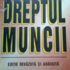 DREPTUL MUNCII -PROF. SANDA GHIMPU -ALEXANDRU TICLEA (1995) - Carte Dreptul muncii