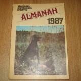 ALMANAHUL VANATORULUI SI PESCARULUI SPORTIV ANUL 1987