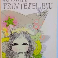 LUMEA PRINTESEI BLU de VASILE GROZA, DESENE de RUXANDRA MUSINCHEVICI, 2005 - Carte de povesti