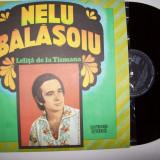 Disc vinil NELU BALASOIU - Lelita de la Tismana (ST - EPE 01620) - Muzica Populara electrecord