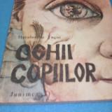 OCHII COPIILOR-HARALAMBIE TUGUI,JUNIMEA 1984,ILUSTRATII DRAGOS PATRASCU